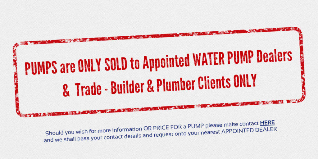 AQUATICA WATER PUMPS ONLY SELLS TO APPOINTED WATER PUMP DEALERS AND TRADE CLIENTS